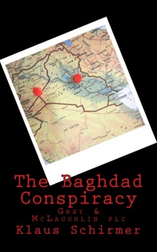 The Baghdad Conspiracy (Grey & McLaughlin plc) by Klaus Schirmer