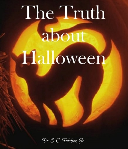 The Truth about Halloween by Fulcher Jr, Dr E C