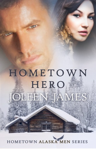 Hometown Hero (Hometown Alaska Men Book 2) by Joleen James