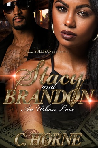 Stacy and Brandon: An Urban Love by C Horne