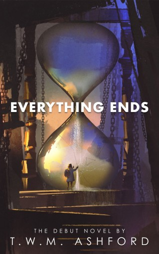 Everything Ends by T.W.M. Ashford