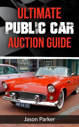 Ultimate Public Car Auction Guide: Buy a Used Car at an Auction and SAVE $$$ by Jason Parker