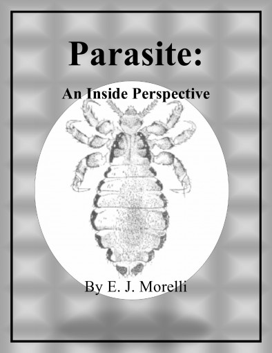 Parasite: An Inside Perspective by E. J. Morelli