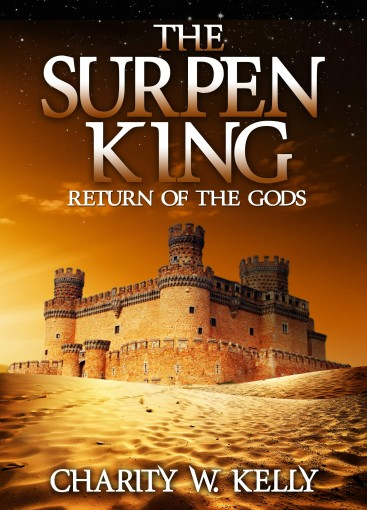 The Surpen King: Part 1 – Return of the Gods (Themrock Book 2) by Charity Kelly