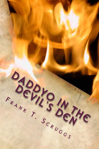 Daddyo in the Devil's Den by Frank Scruggs