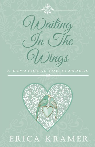 Waiting In The Wings: A Devotional for Standers by Erica Kramer