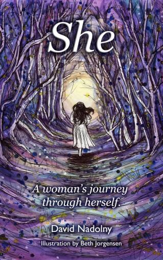 She: A Woman's journey through herself by David Nadolny