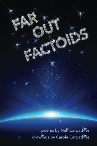 Far Out Factoids by Neil Carpathios