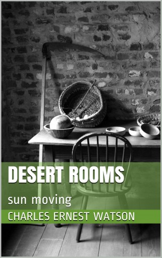 desert rooms: sun moving by charles ernest watson