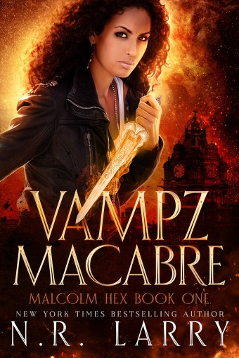 Vampz Macabre: Malcolm Hex Book One by N.R.  Larry