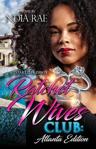 Ratchet Wives Club: Atlanta Edition by N'Dia  Rae