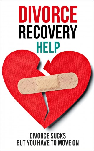 Divorce Recovery Help: Divorce Sucks But You Have to Move On by Kimberly Bates