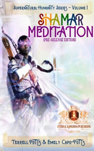 Shamar Meditation: Pre-Release Edition (SuperNatural Humanity Book 1) by Terrell Potts