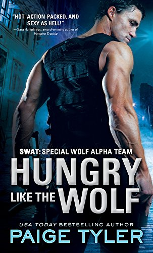 Hungry Like the Wolf (SWAT Book 1) by Paige Tyler