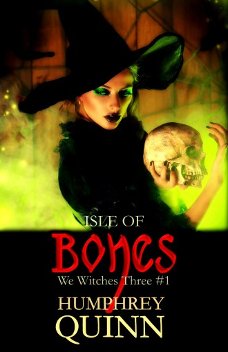 Isle of Bones (We Witches Three Book 1) by Starla Silver