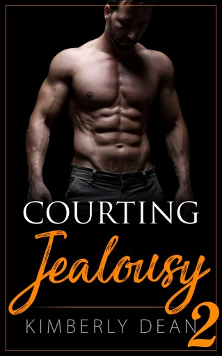 Courting Jealousy 2 (The Courting Series Book 6) by Kimberly Dean