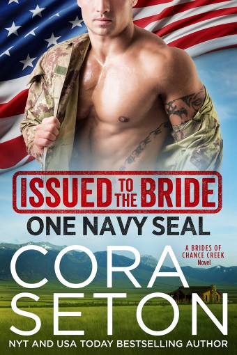 Issued to the Bride One Navy SEAL (Brides of Chance Creek Book 1) by Cora Seton
