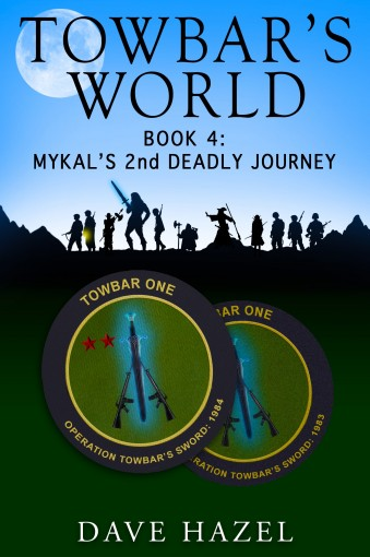 Mykal's Second Deadly Journey: Towbar's World: Book 4 by Dave Hazel