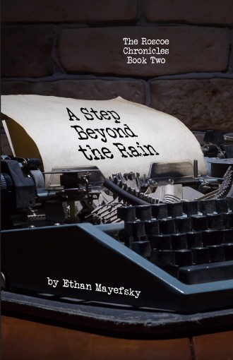 A Step Beyond the Rain (The Roscoe Chronicles Book Two) by Ethan Mayefsky