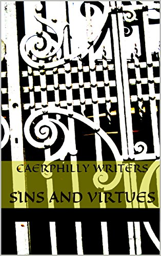 SINS AND VIRTUES: An Anthology by Caerphilly Writers Group by Alexandra Pepler Sims