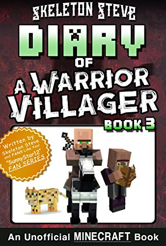 Diary of a Minecraft Warrior Villager – Book 3: Unofficial Minecraft Books for Kids, Teens, & Nerds – Adventure Fan Fiction Diary Series (Skeleton Steve … – The Warrior Villager Adventure) by Skeleton Steve
