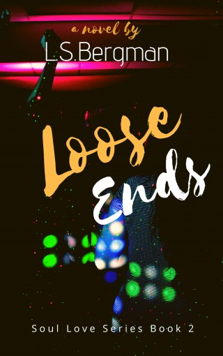 Loose Ends (Soul Love Series Book 2) by L.S. Bergman
