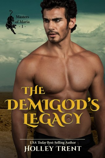 The Demigod's Legacy (Masters of Maria Book 1) by Holley Trent