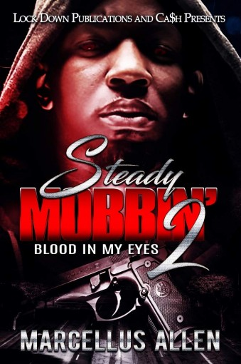 Steady Mobbin' 2: Blood in my Eyes by Marcellus Allen