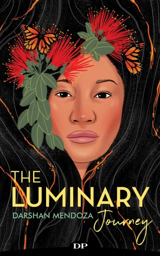 The Luminary Journey: Lessons from a Volcano in Creating a Healing Center and Becoming the Leader You Were Born to Be by Darshan Mendoza