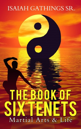 The Book of Six Tenets by Gathings Sr., Isaiah