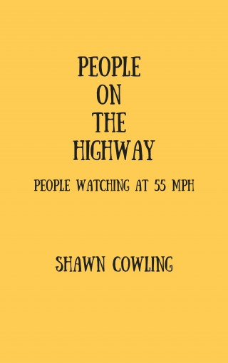 People on the Highway by Shawn Cowling