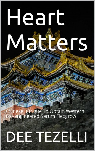 Heart Matters: Chinese Intrigue To Obtain Western Bio-engineered Serum Flexgrow by DEE TEZELLI