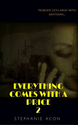 Everything Comes With A Price 2 by STEPHANIE ACON