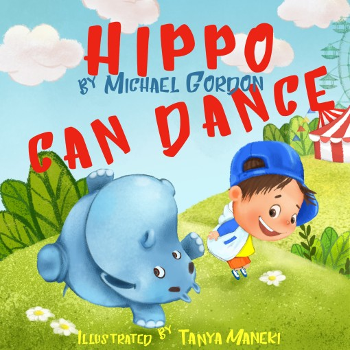 Hippo Can Dance (Self-Esteem Series Book 3) by Michael Gordon