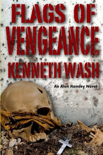 Flags of Vengeance: Secrets of State (Alan Ramsey Novel Series Book 2) by Kenneth Wash