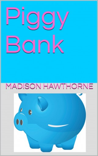Piggy Bank by Madison Hawthorne