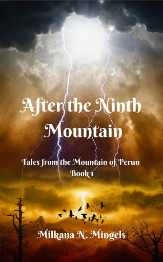 After the Ninth Mountain (Tales from the Mountain of Perun Book 1) by Milkana Mingels