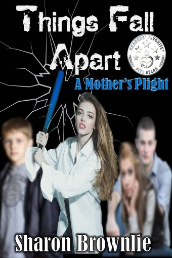 Things Fall Apart: A Mother's Plight by Sharon Brownlie
