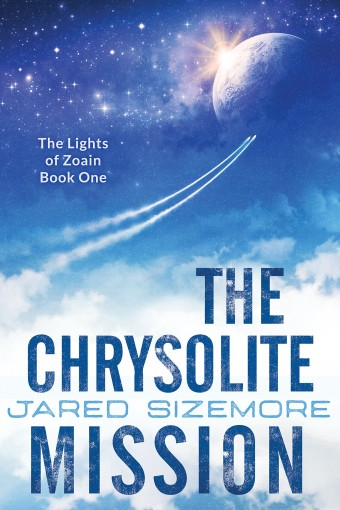 The Chrysolite Mission: The Lights of Zoain Book One by Jared Sizemore