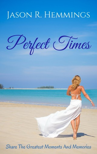 Perfect Times: Memoirs by Jason R. Hemmings