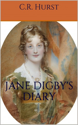 Jane Digby's Diary: To Begin, Begin by C.R. Hurst