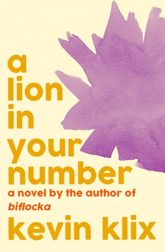 A Lion in Your Number: A Novel by Kevin Klix