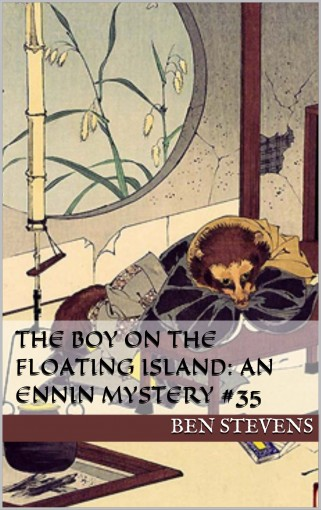 The Boy on the Floating Island: An Ennin Mystery #35 by Ben Stevens