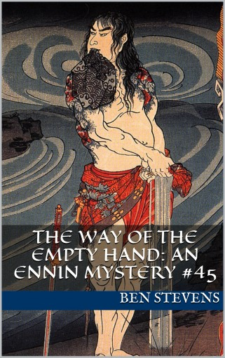 The Way of the Empty Hand: An Ennin Mystery #45 by Ben Stevens