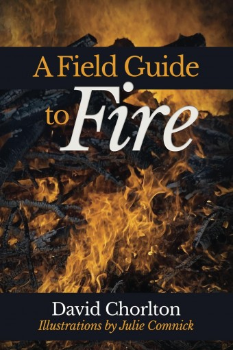 A Field Guide to Fire by David Chorlton