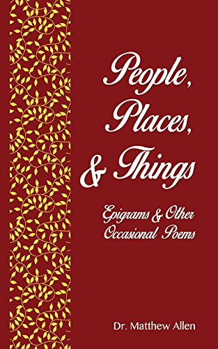 People, places & things: Epigrams & Other Occasional Poems by Matthew Craig Allen