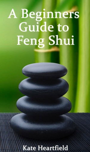 A Beginners Guide to Feng Shui by Kate Heartfield