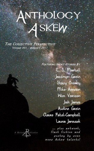 Anthology Askew Volume 001: The Collective Perspective (Askew Anthologies Book 1) by Rhetoric Askew