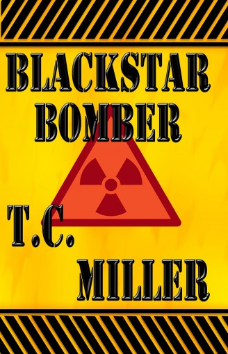 BlackStar Bomber (The BlackStar Ops Group Book 1) by Thomas Miller