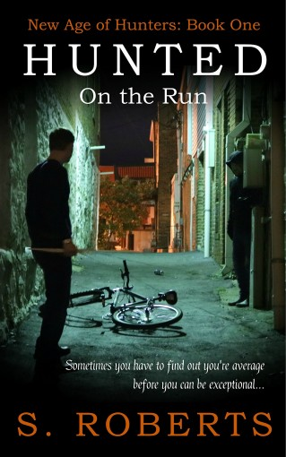 Hunted: On the Run (New Age of Hunters Book 1) by S. Roberts
